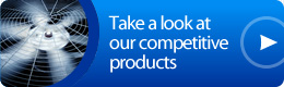 Take a look at our competitive products.